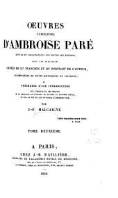 Oeuvres complètes d'Ambroise Paré: revues et collationnées sur toutes les éditions, avec les variantes...