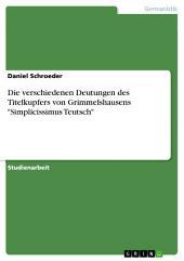 """Die verschiedenen Deutungen des Titelkupfers von Grimmelshausens """"Simplicissimus Teutsch"""""""