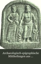 Archaeologisch-epigraphische Mittheilungen aus Österreich-Ungarn: Bände 17-20