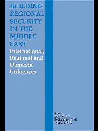 Building Regional Security in the Middle East PDF