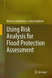 Using Risk Analysis for Flood Protection Assessment