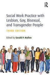 Social Work Practice with Lesbian, Gay, Bisexual, and Transgender People: Edition 3