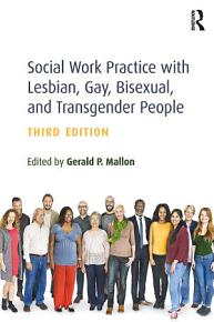 Social Work Practice with Lesbian  Gay  Bisexual  and Transgender People PDF