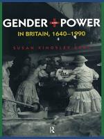 Gender and Power in Britain 1640 1990 PDF