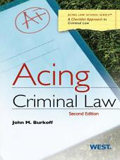 Burkoff's Acing Criminal Law, 2d: Edition 2
