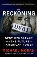 The Reckoning  Debt  Democracy  and the Future of American Power PDF
