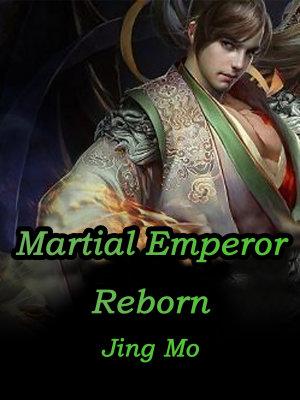 Martial Emperor Reborn