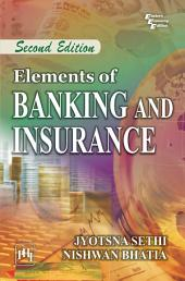 ELEMENTS OF BANKING AND INSURANCE: Edition 2