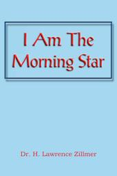 I Am The Morning Star