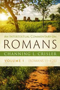 An Intertextual Commentary on Romans  Volume 1 PDF