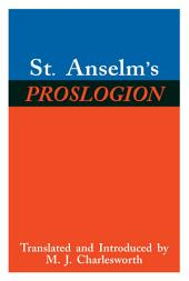 St. Anselm's Proslogion: With A Reply on Behalf of the Fool by Gaunilo and The Author's Reply to Gaunilo