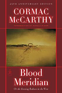 Blood Meridian  Or  The Evening Redness in the West Book