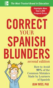 Correct Your Spanish Blunders, 2nd Edition: Edition 2