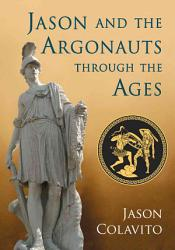Jason And The Argonauts Through The Ages Book PDF