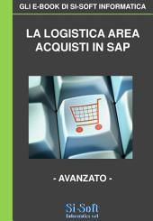 La Logistica Area Acquisti in SAP - livello avanzato