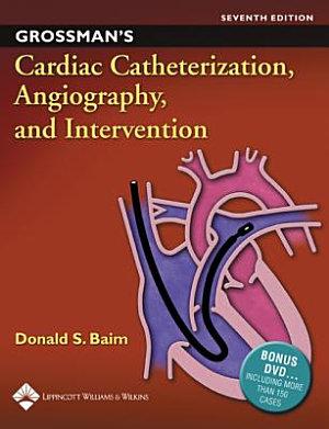 Grossman s Cardiac Catheterization  Angiography  and Intervention PDF