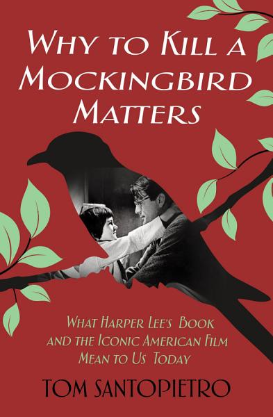 Download Why To Kill a Mockingbird Matters Book