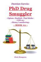 Damian Garcia  Phd Drug Smuggler  Book 2  PDF