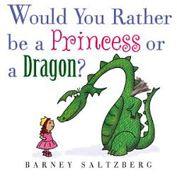 Would You Rather Be A Princess Or A Dragon  Book PDF