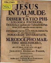 Jesus in Talmude, sive Dissertatio philologica posterior de iis locis, in quibus per talmudicas pandectas Jesu cuiusdam mentio iniicitur