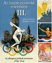 Az újkori olimpiák története 3. rész: 1948-1960