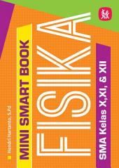 Mini Smart Book Fisika SMA Kelas X, XI, & XII