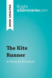 The Kite Runner by Khaled Hosseini (Book Analysis): Detailed Summary, Analysis and Reading Guide