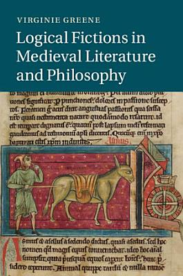 Logical Fictions in Medieval Literature and Philosophy PDF
