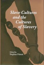 Slave Cultures and the Cultures of Slavery