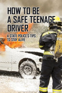 How To Be A Safe Teenage Driver