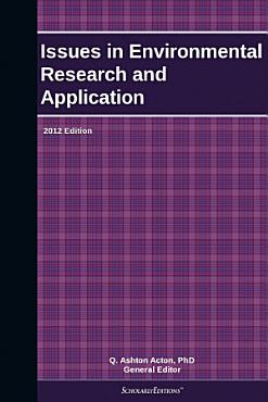 Issues in Environmental Research and Application  2012 Edition PDF