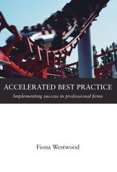 Accelerated Best Practice: Implementing success in professional firms