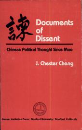 Documents of Dissent: Chinese Political Thought Since Mao