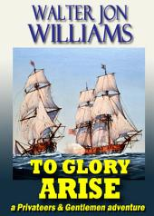 To Glory Arise (Privateers and Gentlemen)