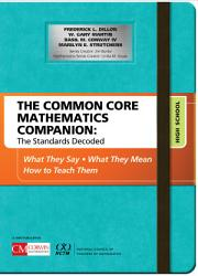 The Common Core Mathematics Companion: The Standards Decoded, High School