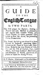 A guide to the English tongue ... For the use of English schools on the Coast of Coromandel in the East-Indies. The second edition, corrected and rendered agreeable to the original