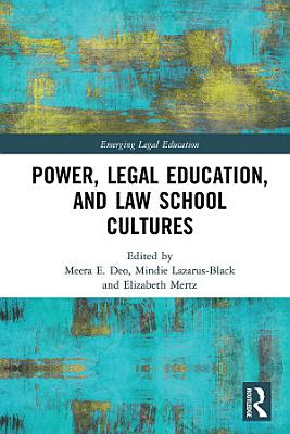 Power  Legal Education  and Law School Cultures PDF