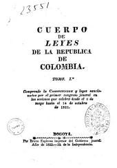 Cuerpo de leyes de la Republica de Colombia. Tomo 1: Comprende la Constitucion y leyes sancionadas por el primer congreso jeneral en las sesiones que celebró desde el 6 de mayo hasta el 14 de octubre de 1821, Volumen 1