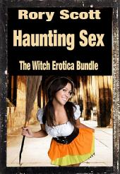 Haunting Sex: The Witch Erotica Bundle