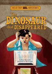 Field Trip Mysteries: The Dinosaur that Disappeared