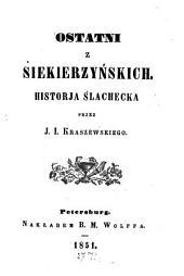 Ostatni z Siekierzyńskich: :Der letzte Siekieŕzyńki:
