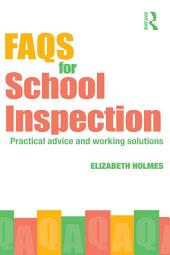FAQs for School Inspection: Practical Advice and Working Solutions
