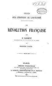 Histoire du droit des gens et des relations internationales: La révolution française. 1. ptie