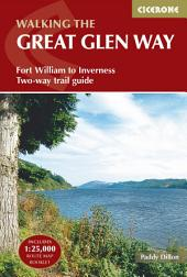 The Great Glen Way: Fort William to Inverness Two-way trail guide, Edition 2