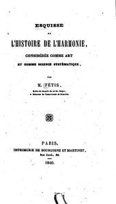 Esquisse de l'histoire de l'harmonie: considérée comme art et comme science systématique