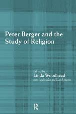 Peter Berger and the Study of Religion PDF