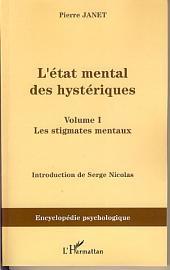 L'Etat mental des hystériques (Volume I): Les stigmates mentaux