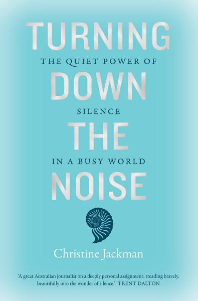 Download Turning Down The Noise Book
