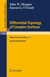 Differential Topology of Complex Surfaces: Elliptic Surfaces with pg = 1: Smooth Classification