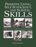Primitive Living  Self Sufficiency  and Survival Skills Book